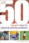 Picture of 50 Fantastic Ideas for Physical Activities Outdoors
