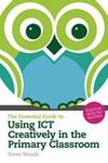 Picture of Essential Guide to Using ICT Creatively in the Primary Classoom