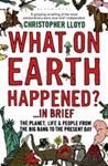 Picture of What on Earth Happened?... in Brief