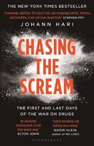 Picture of Chasing the Scream: The First and Last Days of the War on Drugs