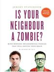 Picture of Is Your Neighbour a Zombie?: Compelling Philosophical Puzzles That Challenge Your Beliefs