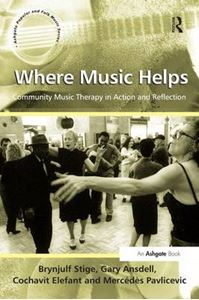 Picture of Where Music Helps: Community Music Therapy in Action and Reflection: Community Music Therapy in Action and Reflection