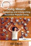 Picture of Song means: Analysing and interpreting recorded popular song