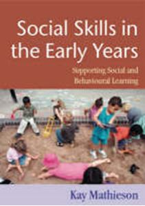 Picture of Social Skills in the Early Years: Supporting social & behavioural learning