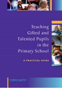 Picture of Teaching Gifted and Talented Pupils in the Primary School: A Practical Guide