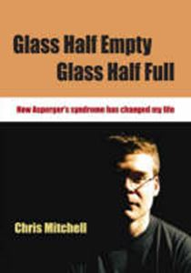 Picture of Glass Half-empty, Glass Half-full, How Asperger's Syndrome has changed