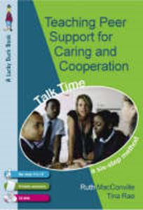 Picture of Teaching Peer Support for Caring and Co-operation: Talk Time, a Six-step Method for 9-12 Year Olds