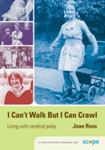 Picture of I Can't Walk But I Can Crawl : Living With