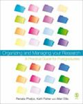 Picture of Organizing and Managing Your Research: A Practical Guide for Postgraduates