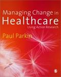 Picture of Managing Change in Healthcare: Using Action Research