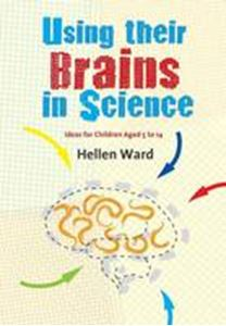 Picture of Using Their Brains in Science (Ideas for Children Aged 5 to 14)