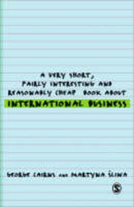 Picture of Very Short, Fairly Interesting and Reasonably Cheap Book About International Business