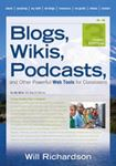 Picture of Blogs, Wikis, Podcasts, and Other Powerful Web Tools for Classrooms