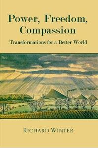 Picture of Power, Freedom, Compassion: Transformations For A Better World