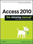 Picture of Access 2010: The Missing Manual