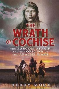 Picture of Wrath of Cochise: The blood feud that sparked the Apache wars