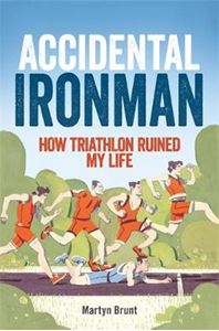 Picture of Accidental Ironman: How Triathlon Ruined My Life