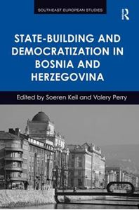 Picture of State-Building and Democratization in Bosnia and Herzegovina