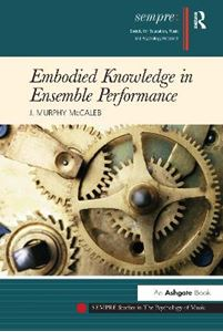Picture of Embodied Knowledge in Ensemble Performance