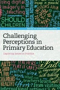 Picture of Challenging Perceptions in Primary Education: Exploring Issues in Practice