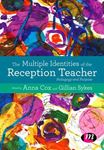 Picture of Multiple Identities of the Reception Teacher: Pedagogy and Purpose