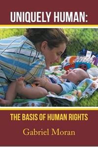 Picture of Uniquely Human: The Basis of Human Rights