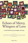 Picture of Echoes of Mercy, Whispers of Love: A Collection of Thoughts and Essays