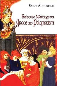 Picture of Selected Writings On Grace and Pelagianism