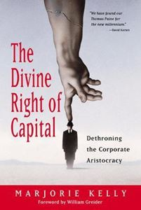 Picture of Divine Right of Capital: Dethroning the Corporate Aristocracy