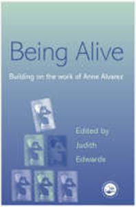 Picture of Being Alive, building on the work of Anne Alvarez