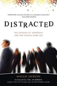 Picture of Distracted: Erosion Of Attention and the Coming Dark Age