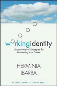 Picture of Working Identity: Unconventional Strategies for Reinventing Your Career