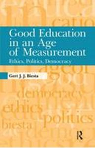 Picture of Good Education In An Age Of Measure: Ethics, Politics, Democracy