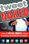 Picture of Tweet Naked: A Bare-all Social Media Strategy for Boosting Your Brand and Your Business
