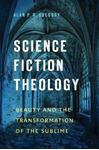 Picture of Science Fiction Theology: Beauty and the Transformation of the Sublime