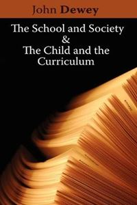 Picture of School and Society & The Child and the Curriculum