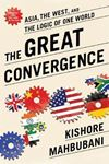 Picture of Great Convergence: Asia, the West, and the Logic of One World