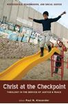 Picture of Christ at the Checkpoint: Theology in the Service of Justice and Peace