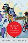 Picture of SeeingRed--Hollywood'sPixeledSkins: American Indians and Film