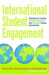 Picture of International Student Engagement: Strategies for Creating Inclusive, Connected, and Purposeful Campus Environments