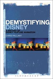 Picture of Demystifying Disney: A History of Disney Feature Animation