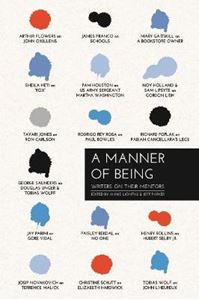 Picture of Manner of Being: Writers on Their Mentors