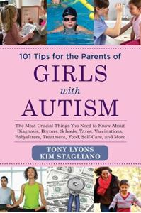 Picture of 101 Tips for the Parents of Girls with Autism: The Most Crucial Things You Need to Know About Diagnosis, Doctors, Schools, Taxes, Vaccinations, Babysitters, Treatment, Food, Self-Care, and More