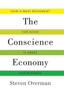 Picture of Conscience Economy: How a Mass Movement for Good is Great for Business