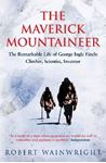 Picture of Maverick Mountaineer: The Remarkable Life of George Ingle Finch - Climber, Scientist, Inventor