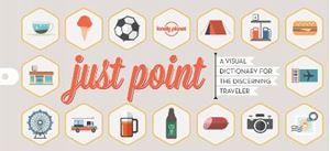 Picture of Just Point! A Visual Dictionary for the Discerning Globetrotter