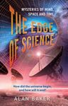Picture of Edge of Science: Mysteries of Mind, Space and Time