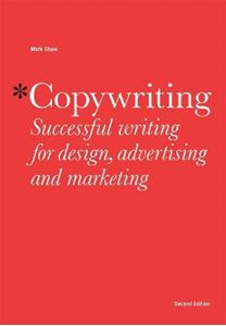 Picture of Copywriting: Successful Writing for Design, Advertising and Marketing 2ed