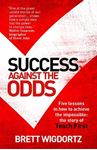 Picture of Success Against the Odds: Five Lessons in how to Achieve the impossible: the Story of Teach First