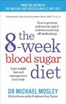 Picture of 8-Week Blood Sugar Diet: Lose Weight Fast and Reprogramme Your Body for Life